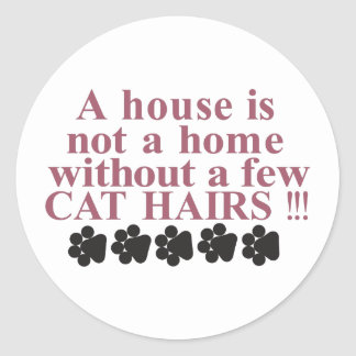 Home with Cat Hairs Classic Round Sticker