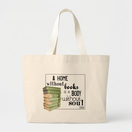 Home without Books = Body without soul Jumbo Tote Bag