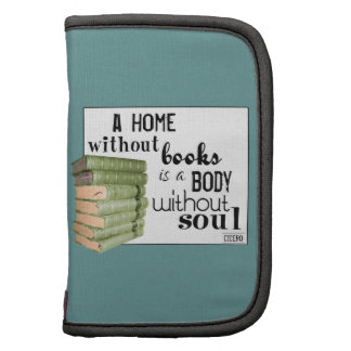 Home without Books = Body without soul Folio Planners