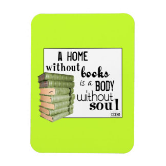 Home without Books = Body without soul Rectangular Photo Magnet