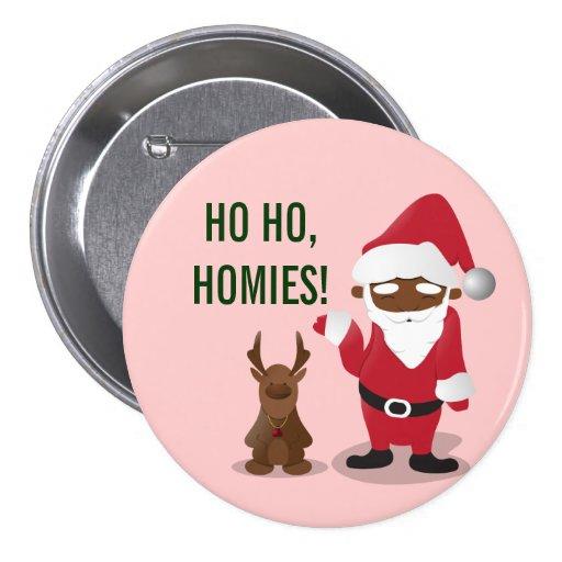 Homeboys de las Felices Navidad: Santa negro y Bli Pin Redondo 7 Cm