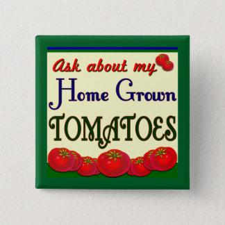 Homegrown Tomatoes Funny Garden Slogan Button