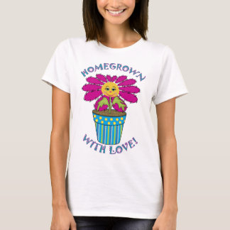 Homegrown with Love T-Shirt