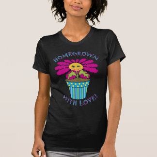 Homegrown with Love Shirt