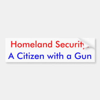 Homeland Security: A Citizen with a Gun Bumper Sticker