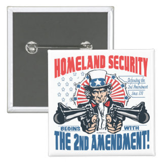 Homeland Security Begins with 2nd Amendment Pinback Button