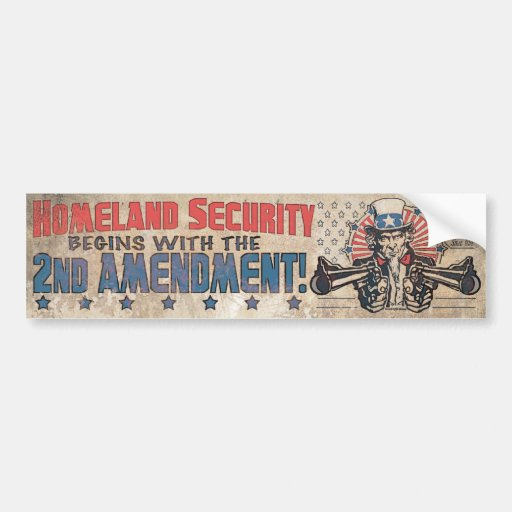 Homeland Security Begins with the Second Amendment Bumper Stickers