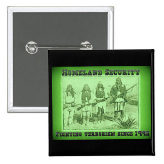 Homeland Security Fighting Terrorism Since 1492 2 Inch Square Button