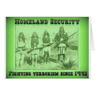 Homeland Security Fighting Terrorism Since 1492 Greeting Card