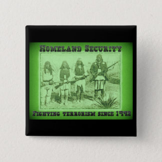 Homeland Security Fighting Terrorism Since 1492 Pinback Button