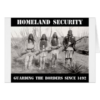 HOMELAND SECURITY Guarding The Borders since 1492 Greeting Card