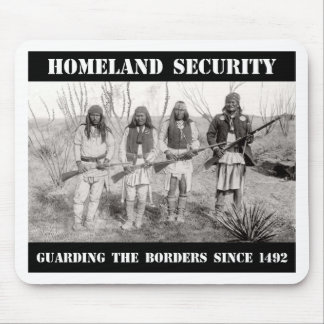 HOMELAND SECURITY Guarding The Borders since 1492 Mouse Pad