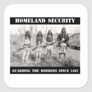 HOMELAND SECURITY Guarding The Borders since 1492 Square Sticker