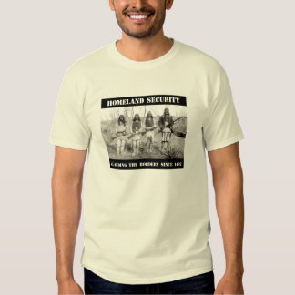 HOMELAND SECURITY Guarding The Borders since 1492 T Shirt