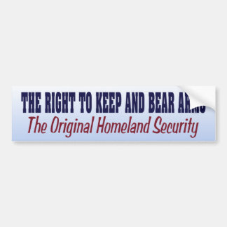 Homeland Security is  Right to Keep and Bear Arms Bumper Sticker