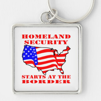 Homeland Security Starts At The Border Keychain