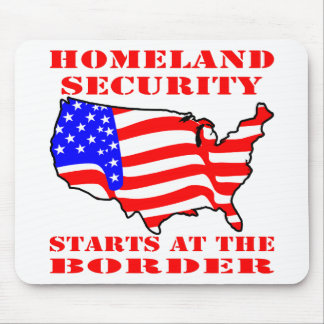 Homeland Security Starts At The Border Mouse Pad