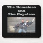 Homeless and Hopeless Mousepad