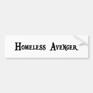Homeless Avenger Bumper Sticker