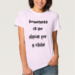 homeless is no place for a child t-shirt