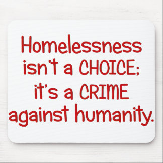 Homelessness isn't a choice mouse pad