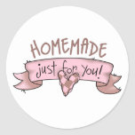 Homemade Just For You! Classic Round Sticker