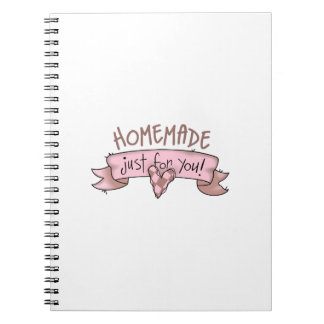 Homemade Just For You! Note Books