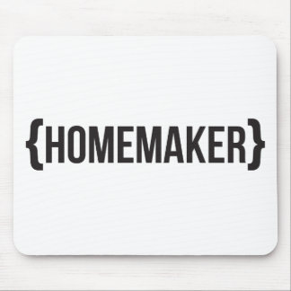 Homemaker  - Bracketed - Black and White Mouse Pad