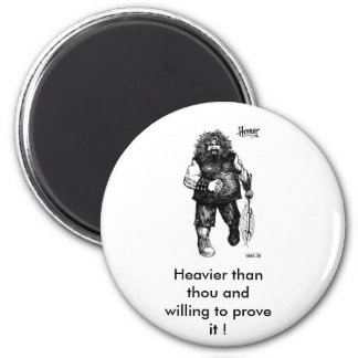 Homercore, Heavier than thou and willing to pro... 2 Inch Round Magnet