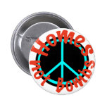 Homes not Bombs Pins