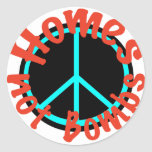 Homes not Bombs Round Stickers