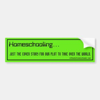 Homeschool Bumper Sticker - Take Over the World