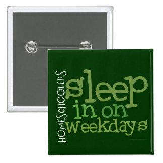 Homeschool button: Sleep in Pinback Button