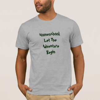 Homeschool Let The Adventure Begin T-Shirt