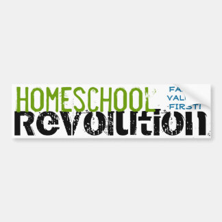 Homeschool Revolution - Family values first! Bumper Stickers