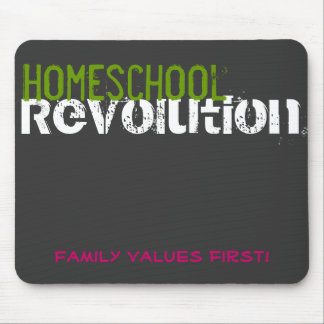 Homeschool Revolution - Family Values First! Mouse Pad