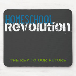 Homeschool Revolution - The Key to our Future Mouse Pads