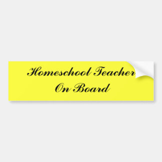 Homeschool Teacher On Board Bumper Sticker