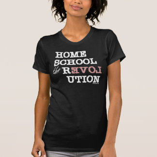 Homeschool the REVOLution T Shirt