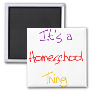 Homeschool Thing Magnet