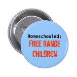 Homeschooled:, Free Range Children 2 Inch Round Button