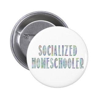 Homeschooler socializado pin redondo de 2 pulgadas