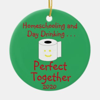 Homeschooling and Day Drinking--Perfect Together Ceramic Ornament