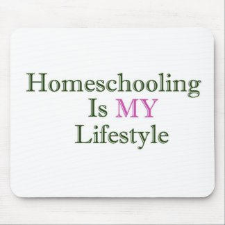 Homeschooling is MY Lifestyle Mouse Pad