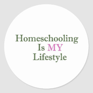 Homeschooling is MY Lifestyle Classic Round Sticker