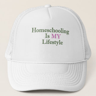 Homeschooling is MY Lifestyle Trucker Hat