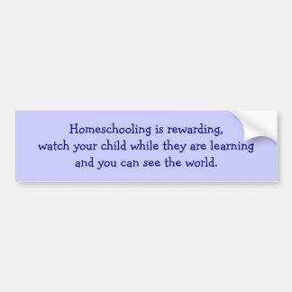 Homeschooling is rewarding, watch your child wh... bumper sticker