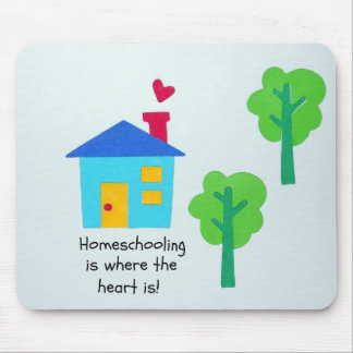 Homeschooling is where the heart is! mousepads