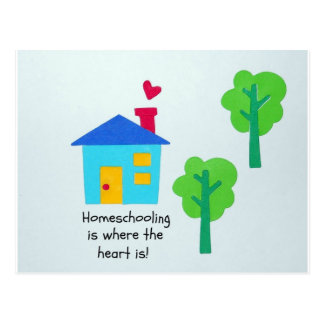 Homeschooling is where the heart is! postcard