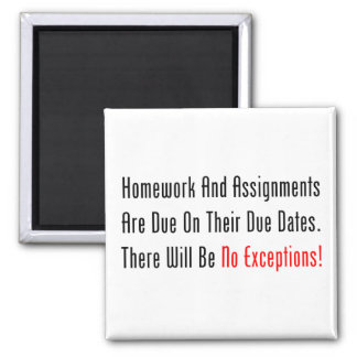 Homework And Assignments Are Due 2 Inch Square Magnet